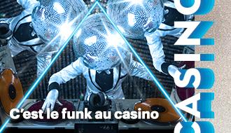C'est le funk aux casinos du Québec!